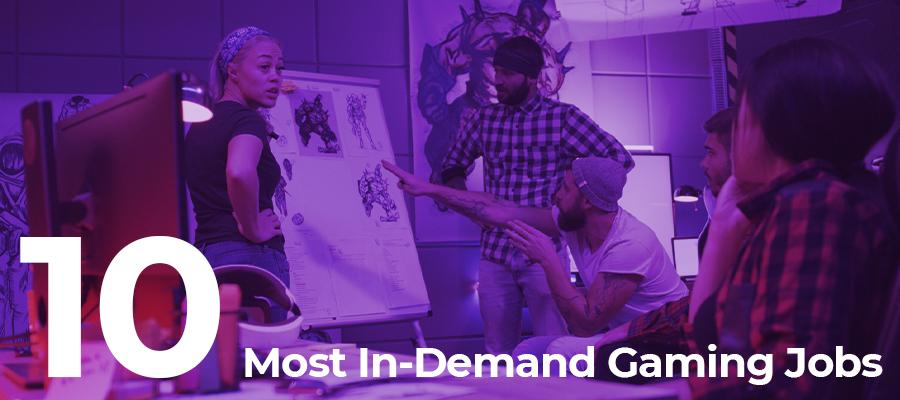 In Demand Gaming Jobs