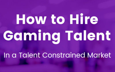 How To Hire Gaming Talent In Today's Market